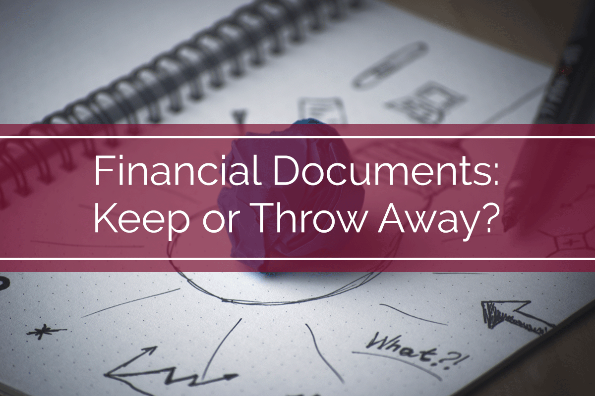 Financial Documents: Keep or Throw Away?