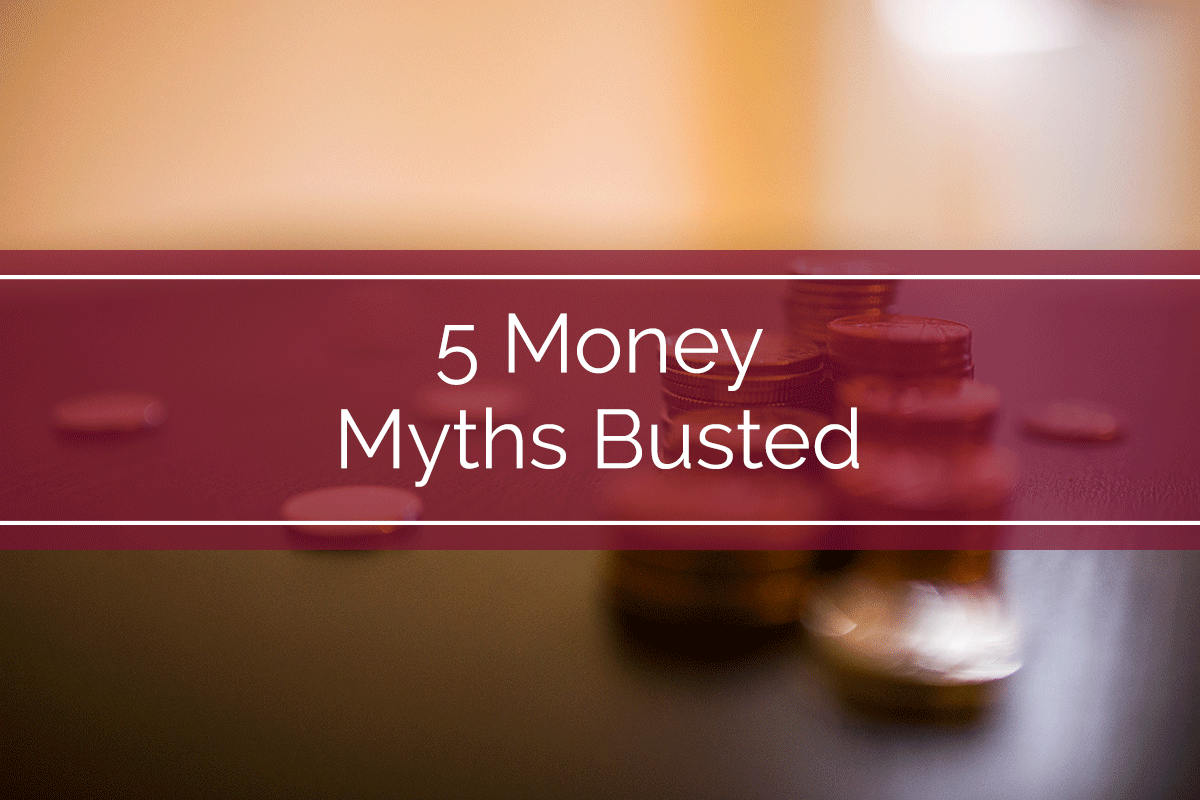 5 Money Myths Busted