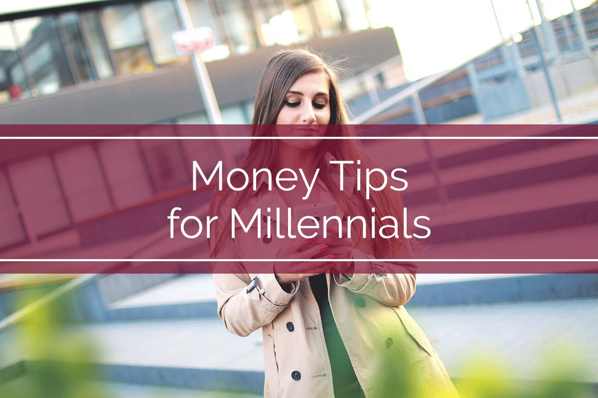 Money Tips for Millennials