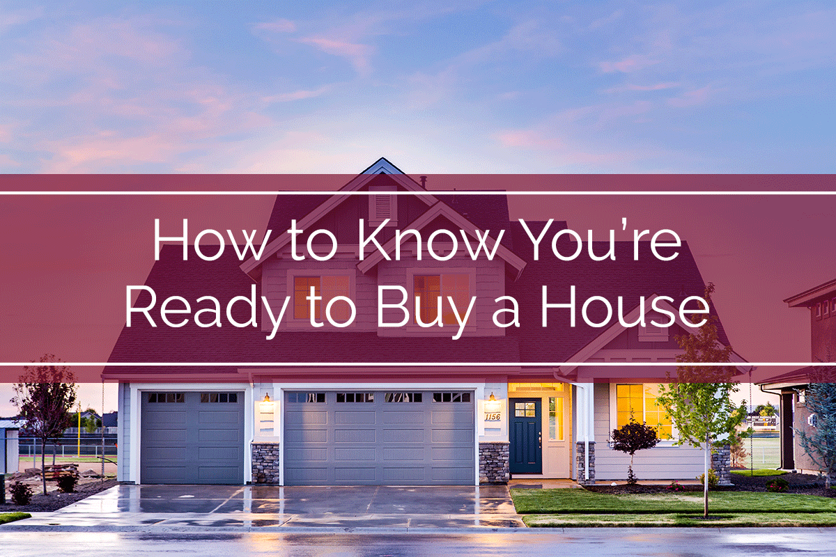 How to Know You're Ready to Buy a House