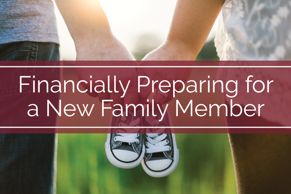 Financially Preparing for a New Family Member