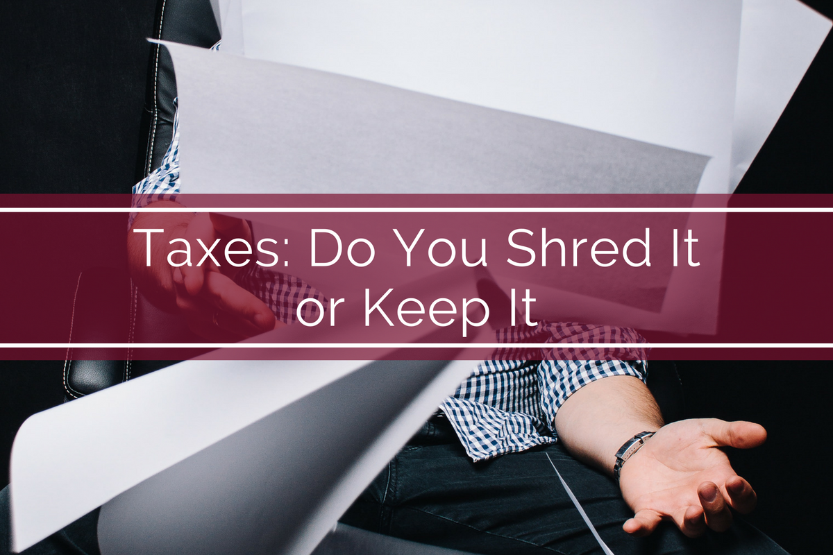 Taxes: Do You Shred It or Keep It