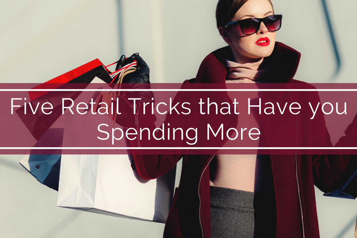 Five Retail Tricks that Have you Spending More