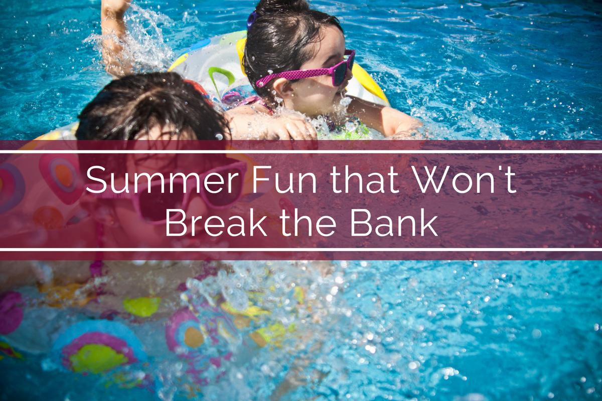 Summer Fun that Won't Break the Bank