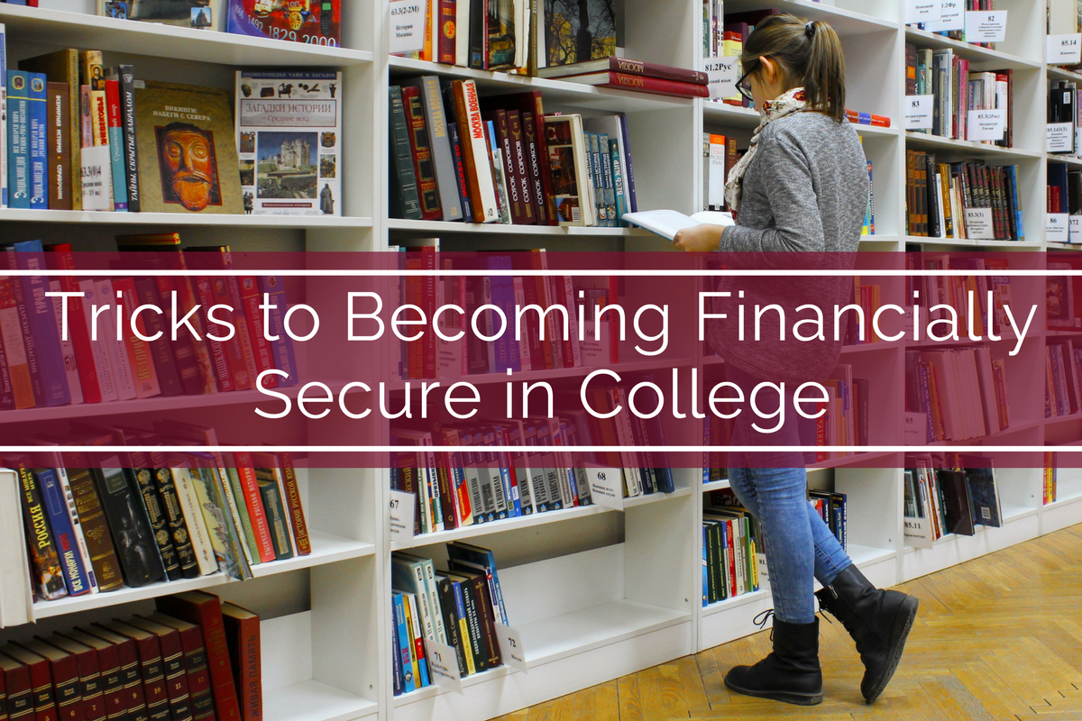 Tricks to Becoming Financially Secure in College