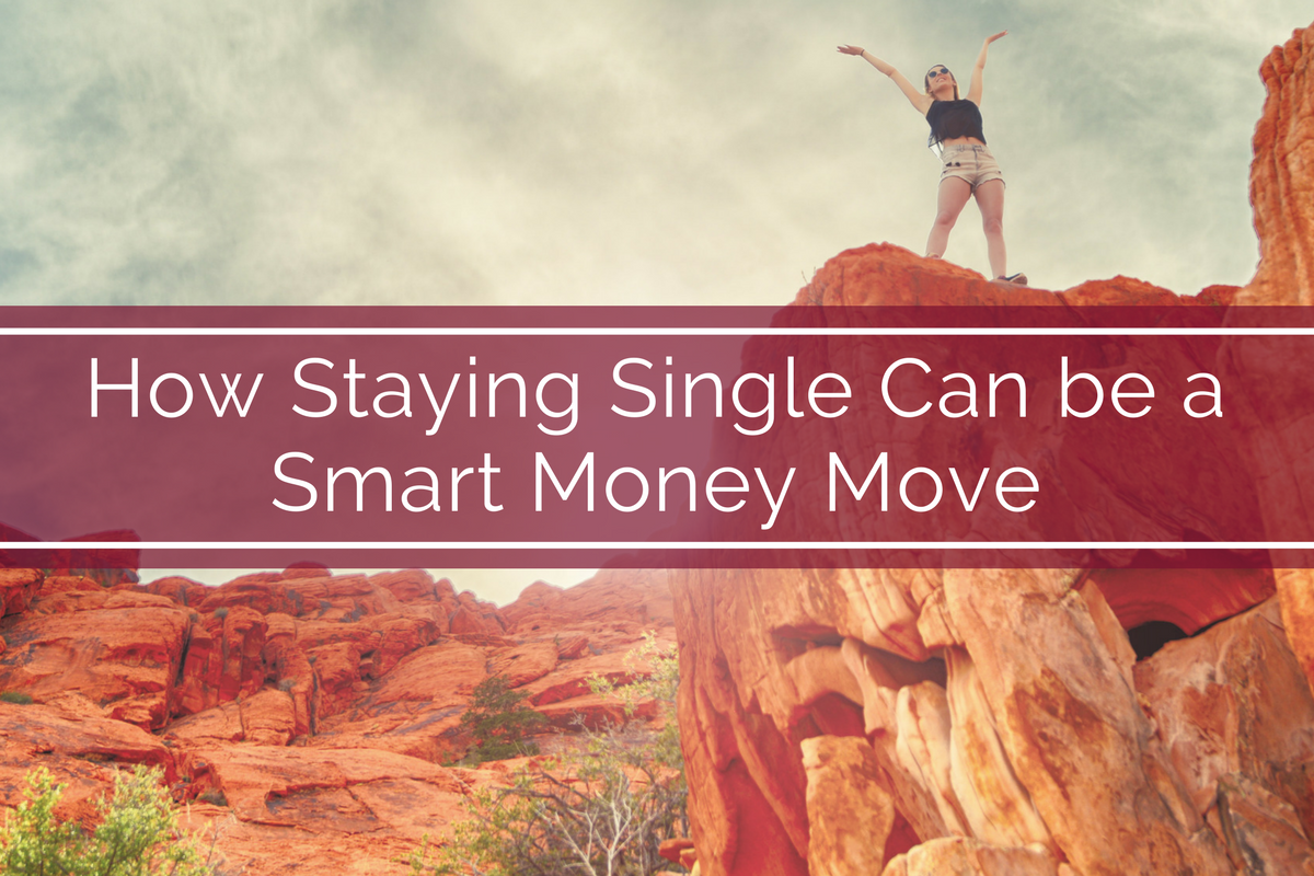 How Staying Single Can be a Smart Money Move