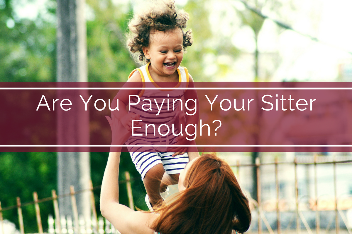 Are You Paying Your Sitter Enough?