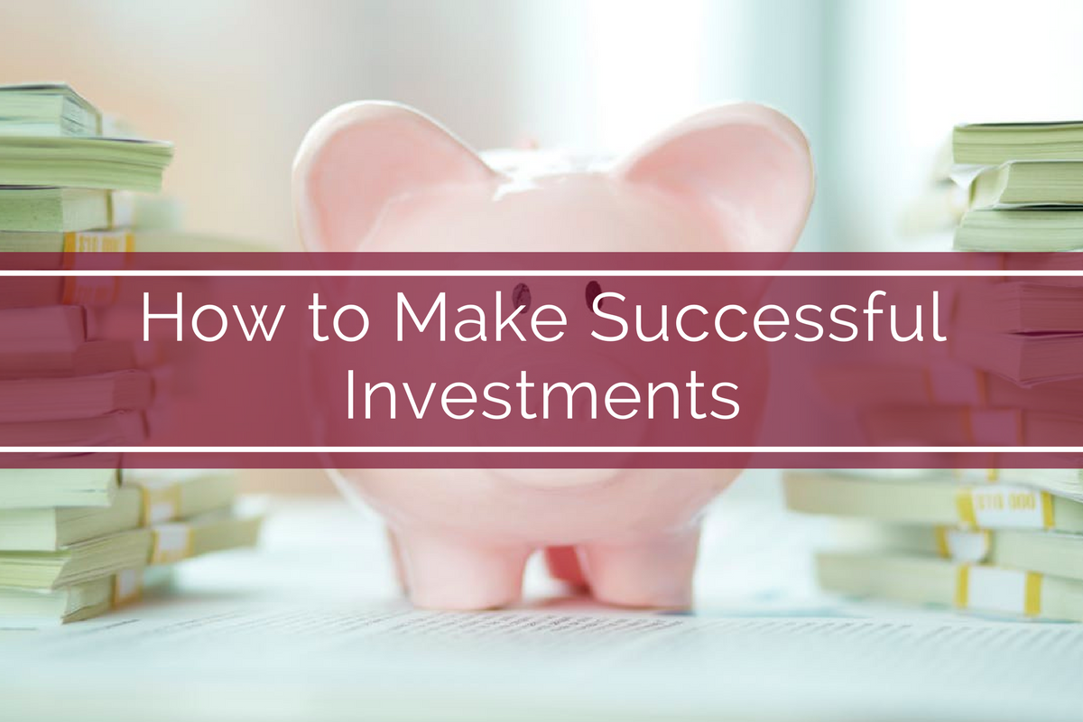 How to Make Successful Investments