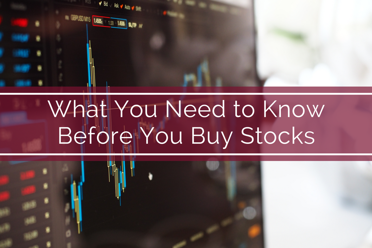 What You Need to Know Before You Buy Stocks