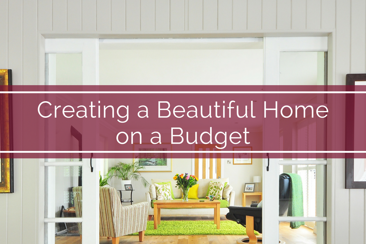 Creating a Beautiful Home on a Budget