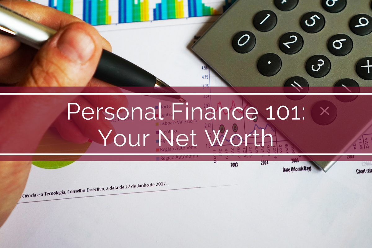 Personal Finance 101: Your Net Worth
