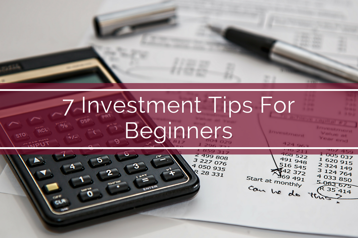7 Investment Tips For Beginners