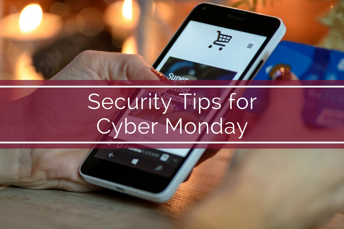 Security Tips for Cyber Monday