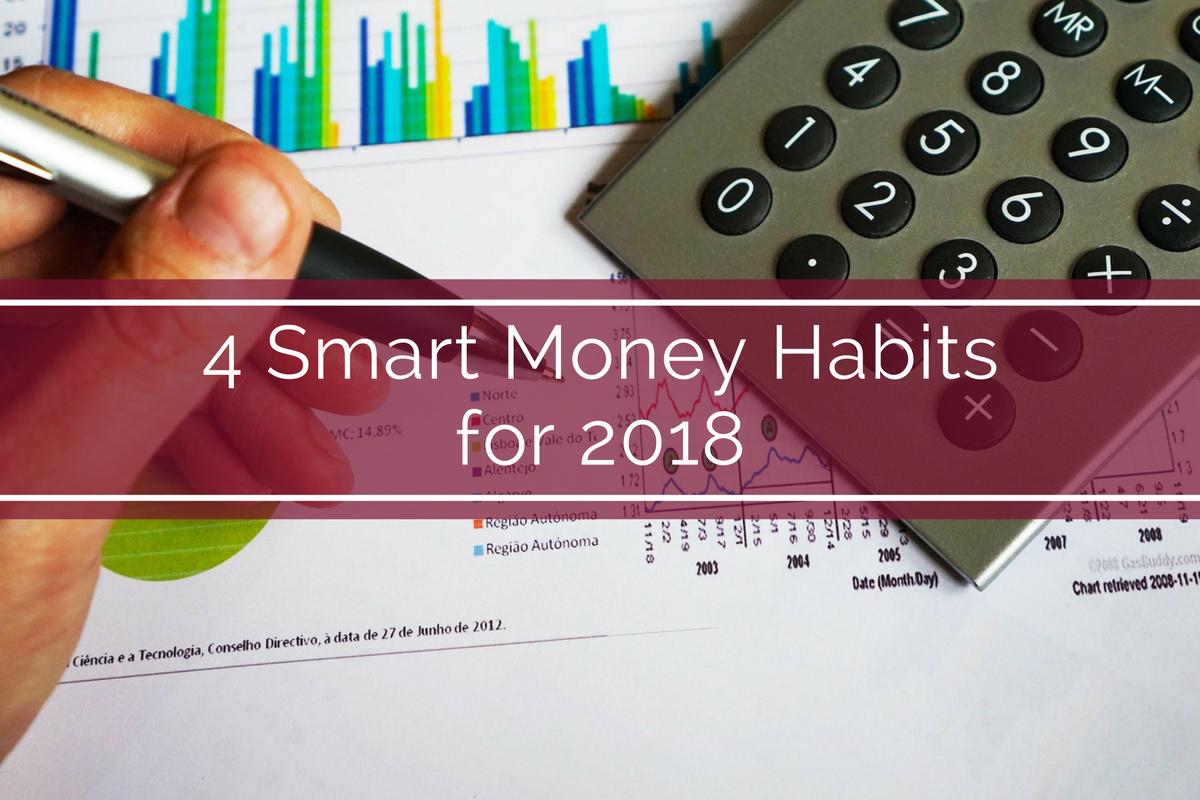 4 Smart Money Habits for 2018