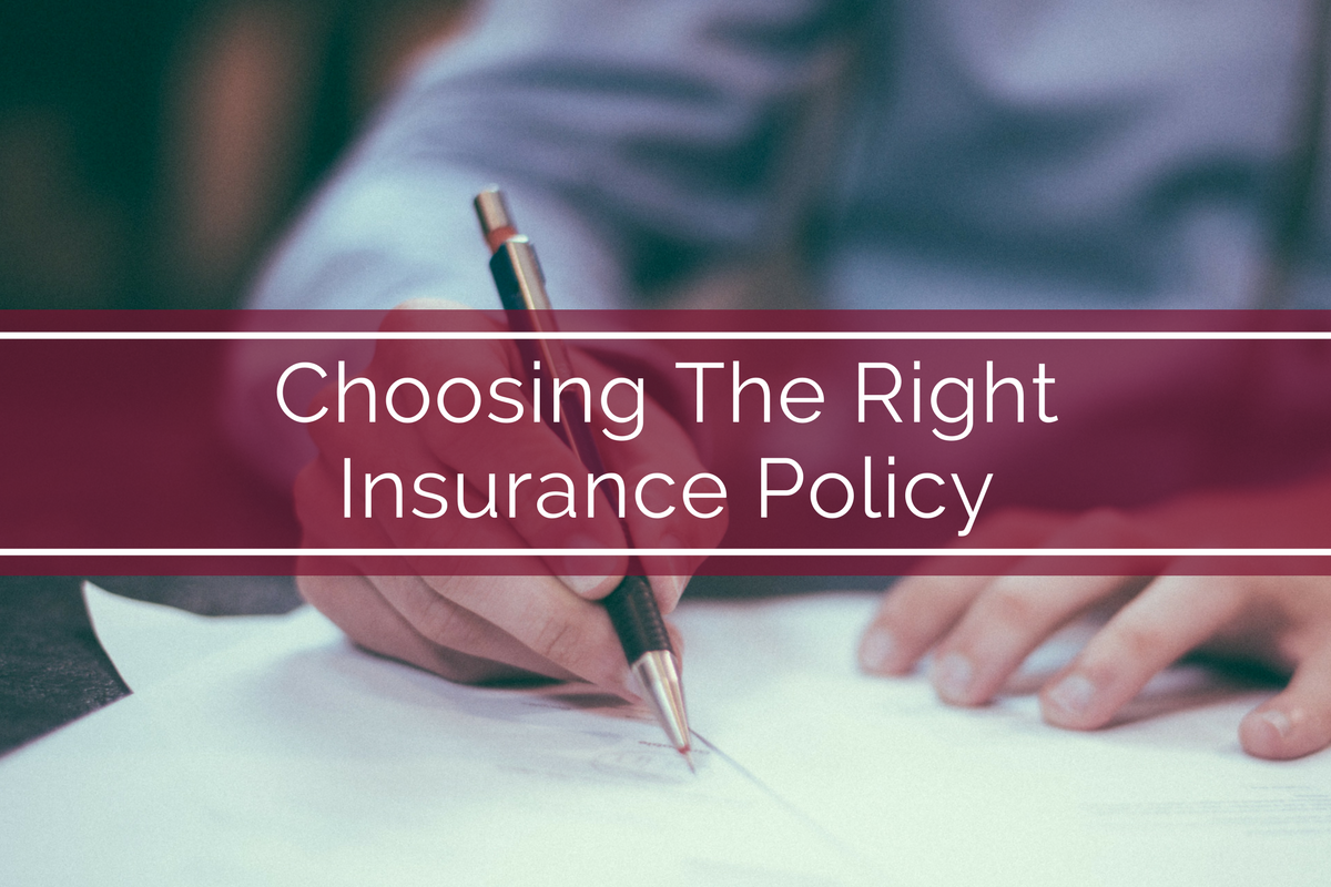 Choosing The Right Insurance Policy