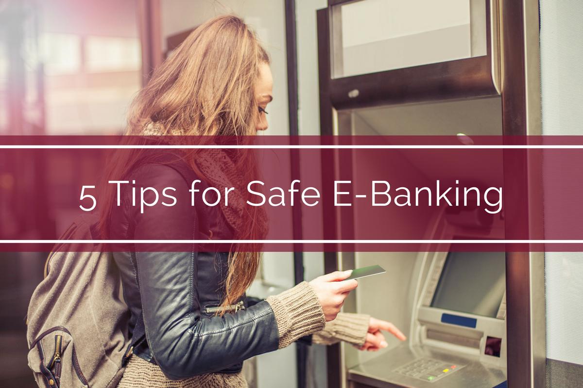 5 Tips for Safe E-Banking