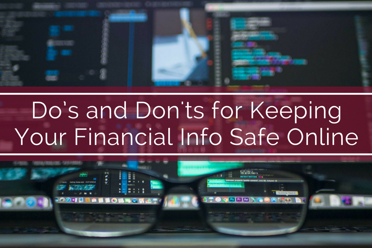 Do's and Don'ts for Keeping Your Financial Info Safe Online