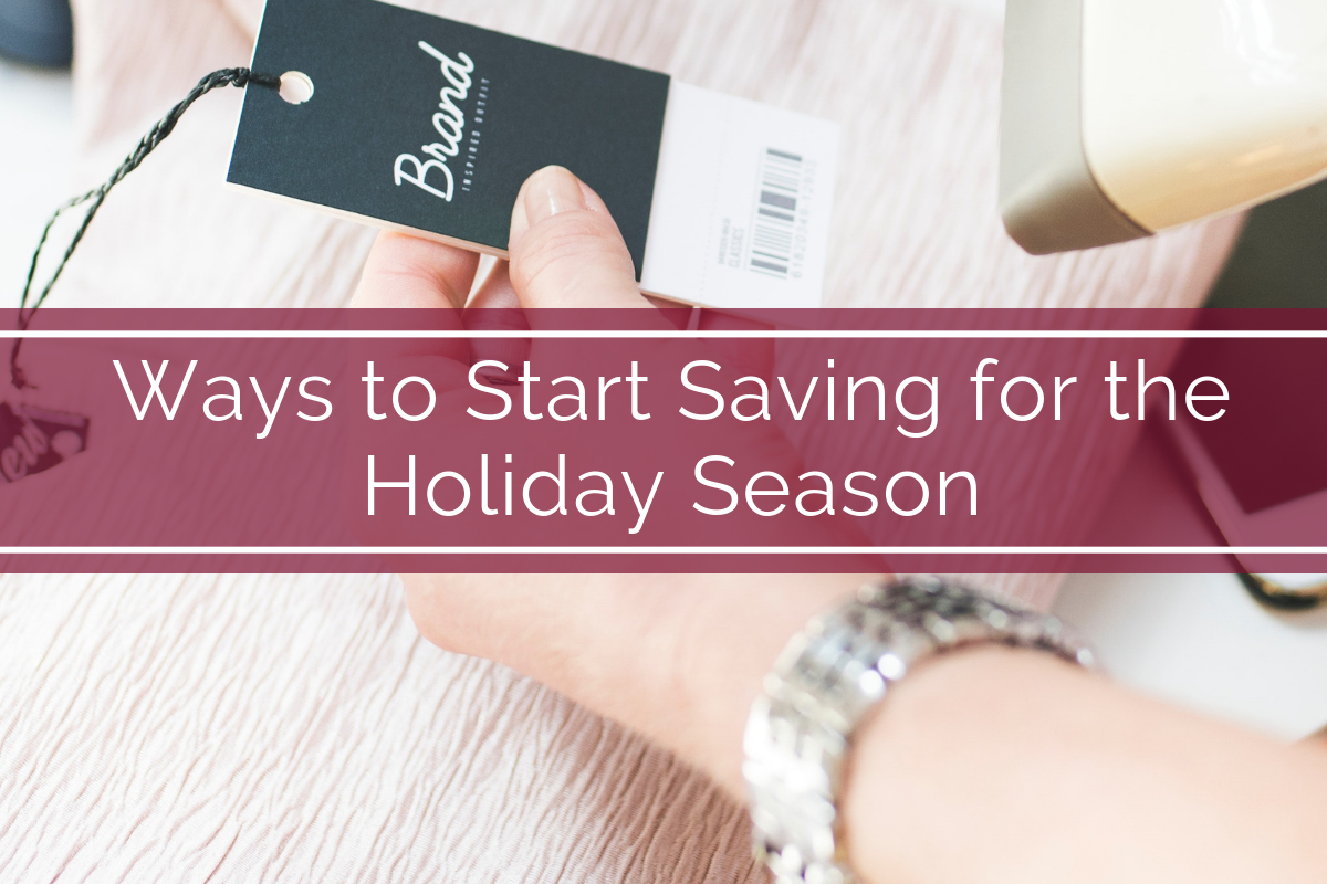 Ways to Start Saving for the Holiday Season