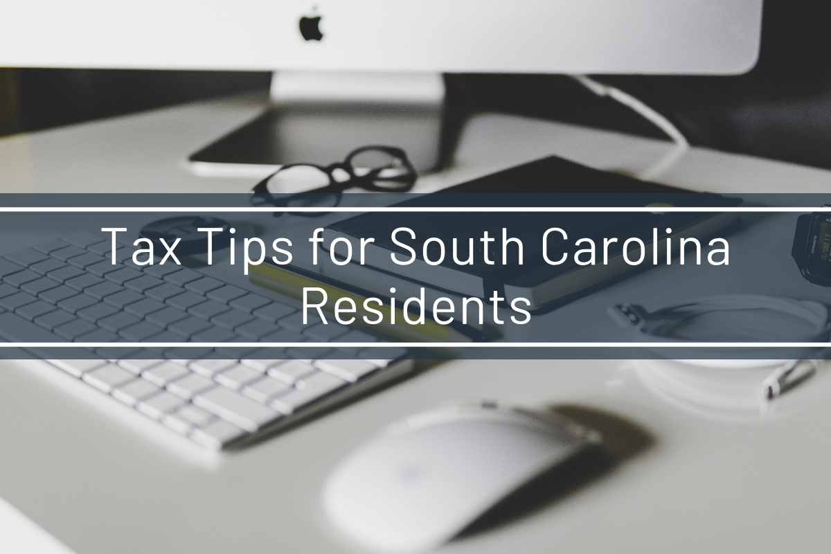 Tax Tips for South Carolina Residents